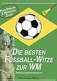 WM 2014: Die besten Fu�ball-Witze & die verr�cktesten Spieler- und Reporterspr�che