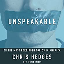 Unspeakable Audiobook by Chris Hedges Narrated by Chris Hedges, Michael Quinlan