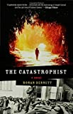 img - for The Catastrophist: A Novel book / textbook / text book