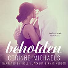 Beholden: The Belonging Duet #2 Audiobook by Corinne Michaels Narrated by Hollie Jackson, Ryan Hudson