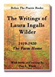 img - for Before the Prairie Books: The Writings of Laura Ingalls Wilder 1919 - 1920: The Farm Home book / textbook / text book