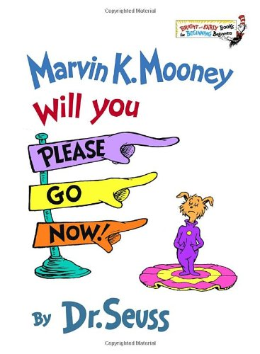Marvin K. Mooney, Will You Please Go Now! (A Bright & Early Book, Be13)