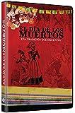 Dia De Los Muertos (Una Tradicion Que Sigue Viva) [NTSC/Region 1 and 4 dvd. Import - Latin America]Spanish Audio Only.