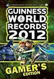 Guinness World Records 2012 Gamer&#039;s Edition (Guinness Book of World Records)[Paperback]