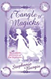 Stephanie Burgis A Tangle of Magicks (Unladylike Adventures of Kat Stephenson)