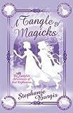 A Tangle of Magicks (Unladylike Adventures of Kat Stephenson) Stephanie Burgis