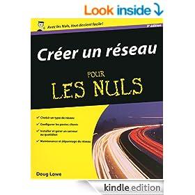 Cr�er un r�seau pour les nuls (French Edition)