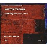Feldman: Something Wild