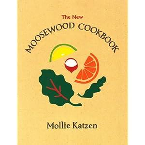The New Moosewood Cookbook (Mollie Katzen's Classic Cooking)