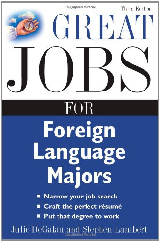 Great Jobs for Foreign Language Majors (Great Jobs For......