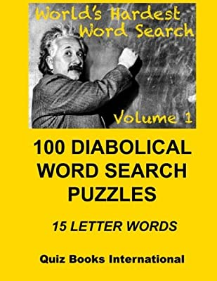Worlds Hardest Word Search Vol. 1: 100 Diabolical Puzzles