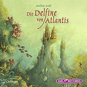 Die Delfine von Atlantis Hörbuch