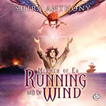 Running with the Wind: Mermen of Ea, Book 3 Audiobook by Shira Anthony Narrated by Michael Stellman