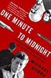 One Minute to Midnight: Kennedy, Khrushchev, and Castro on the Brink of Nuclear War (Vintage) by Michael Dobbs