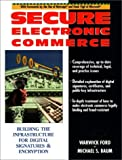 img - for Secure Electronic Commerce: Building the Infrastructure for Signatures by Warwick Ford (1997-04-09) book / textbook / text book