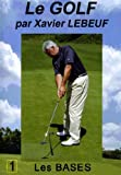 echange, troc Le golf par xavier lebeuf : les bases