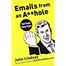 Emails from an A**hole: Real People Being Stupid