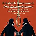 Drei Kriminalromane (       ungekürzt) von Friedrich Dürrenmatt Gesprochen von: Hans Korte