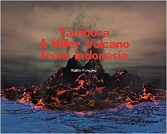Tambora: A Killer Volcano from Indonesia (Tony Stead Nonfiction Independent Reading Collections)