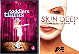 Toddlers And Tiaras Complete Season One TLC , A&E Skin Deep The Beauty Of Organization : Baby Beauty Queens , Young Models - 2 Pack : 5 DVD SET -687 Minutes