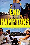 img - for The End of the Hamptons: Scenes from the Class Struggle in America's Paradise by Corey Dolgon (2006-06-01) book / textbook / text book