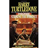 Striking the Balance (Worldwar Series, Volume 4) ~ Harry Turtledove