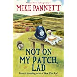 Not On My Patch, Lad: More Tales of a Yorkshire Bobbyby Mike Pannett