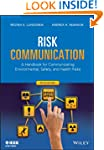 Risk Communication: A Handbook for Co...