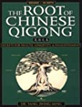 The Root of Chinese Qigong: Secrets o...
