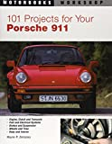 101 Projects for Your Porsche 911 1964-1989 (Motorbooks Workshop)
