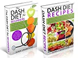 DASH Diet: The DASH Diet FAST TRACK Power Pack! - DASH Diet for Beginners & DASH Diet Recipes for Fast, Natural Weight Loss & Lower Blood Pressure (Low-Fat, ... Cholesterol) (Dash Diet series Book 3)