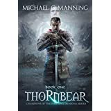 Thornbear (Champions of the Dawning Dragons Book 1) ~ MIchael G. Manning