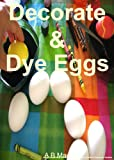 Decorate & Dye Eggs