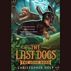 The Last Dogs: The Long Road | [Christopher Holt]