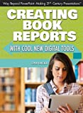 img - for Creating Book Reports With Cool New Digital Tools (Way Beyond Powerpoint: Making 21st Century Presentations) book / textbook / text book