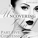 Uncovering You 5: Confessions: Uncovering You, Book 5
