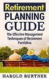 Retirement Planning Guide: The Effective Management Techniques of Retirement Portfolios