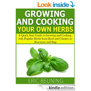 growing and cooking herbs a quick start guide to growing and cooking with popular herbs from. Black Bedroom Furniture Sets. Home Design Ideas
