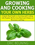 Growing and Cooking Herbs - A guide for taking herbs from garden to plate
