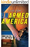 Lessons from UNarmed America (Armed America Personal Defense series Book 2)