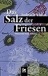 Das Salz der Friesen: Historischer Kriminalroman