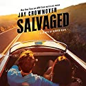 Salvaged: A Saints of Denver Novel Audiobook by Jay Crownover Narrated by Burke Stevens, Carmen Vine