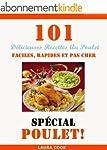 Sp�cial Poulet: 101 D�licieuses Recet...