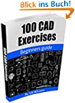 100 CAD Exercises - Learn by Practici...