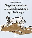 Sagesses Et Malices de Nasreddine, Le Fou Qui Etait Sage (Beaux Livres)