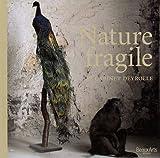 echange, troc Solène de Bure, Louis Albert de Broglie, Patrick Mauriès, Claude d' Anthenaise - Nature fragile : Le cabinet Deyrolle