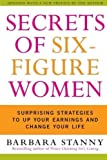 img - for Secrets Of Six-Figure Women: Surprising Strategies to Up Your Earnings and Change Your Life by Barbara Stanny (Feb 19 2004) book / textbook / text book