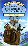 Jules Verne Around the World in Eighty Days (Children's Classics)