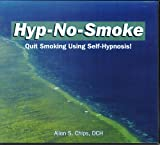Allen S. Chips Hyp-No-Smoke: Quit Smoking Using Self-Hpynosis!