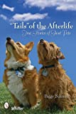Tails of the Afterlife: True Stories of Ghost Pets